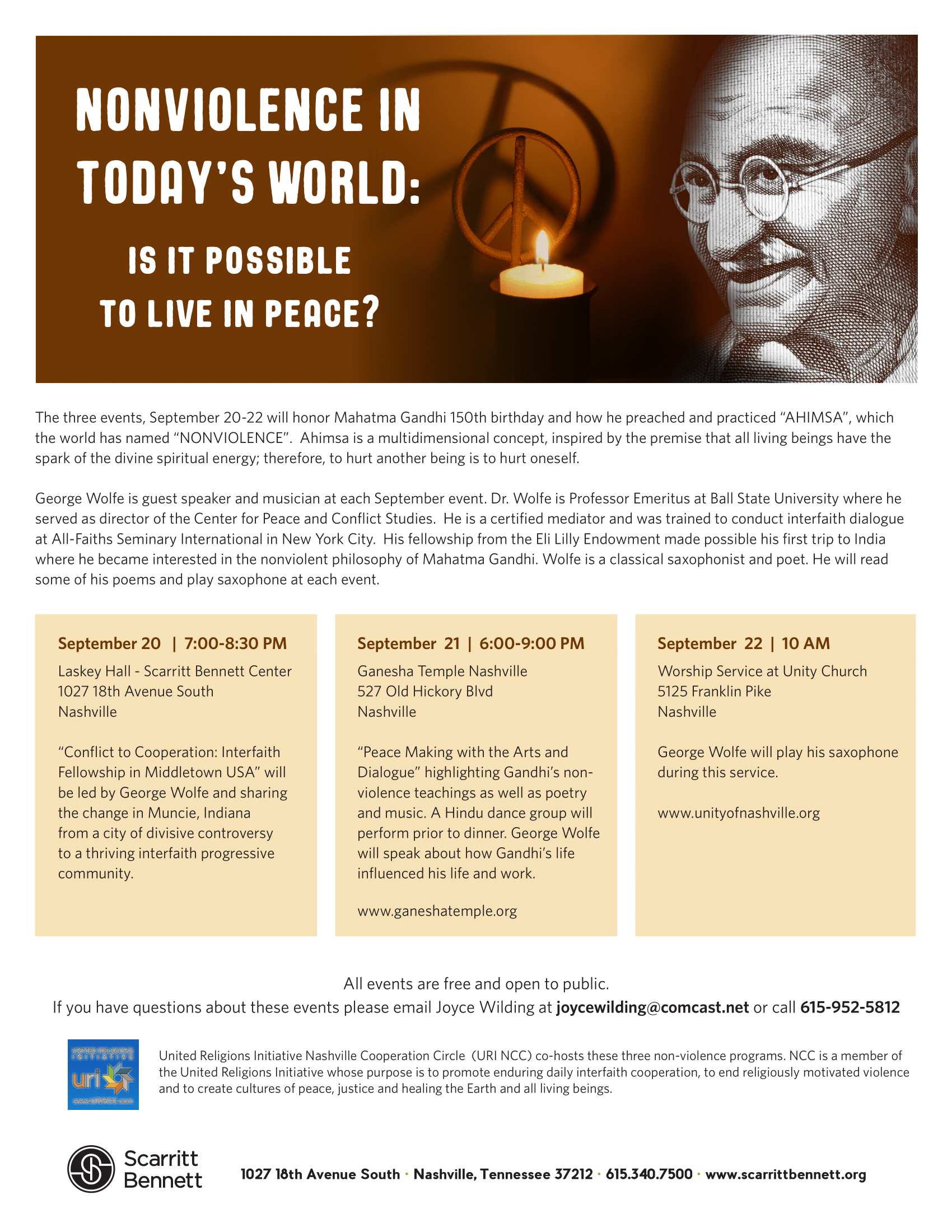 "The three events, September 20-22 will honor Mahatma Gandhi 150th birthday and how he preached and practiced ""AHIMSA"", which the world has named ""NONVIOLENCE"". Ahimsa is a multidimensional concept, inspired by the premise that all living beings have the spark of the divine spiritual energy; therefore, to hurt another being is to hurt oneself. George Wolfe is guest speaker and musician at each September event. Dr. Wolfe is Professor Emeritus at Ball State University where he served as director of the Center for Peace and Conflict Studies. He is a certified mediator and was trained to conduct interfaith dialogue at All-Faiths Seminary International in New York City. His fellowship from the Eli Lilly Endowment made possible his first trip to India where he became interested in the nonviolent philosophy of Mahatma Gandhi. Wolfe is a classical saxophonist and poet. He will read some of his poems and play saxophone at each event. NONVIOLENCE IN TODAY'S WORLD: is it possible to live in peace?  September 20 